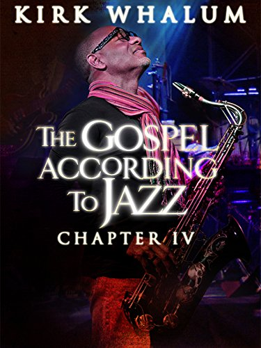Contemporary Four - Kirk Whalum: The Gospel According to Jazz, Chapter IV