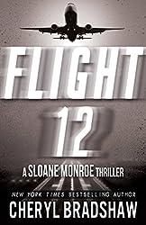 Flight 12: A Sloane Monroe Thriller (Flight 12 Begins Series Book 4)