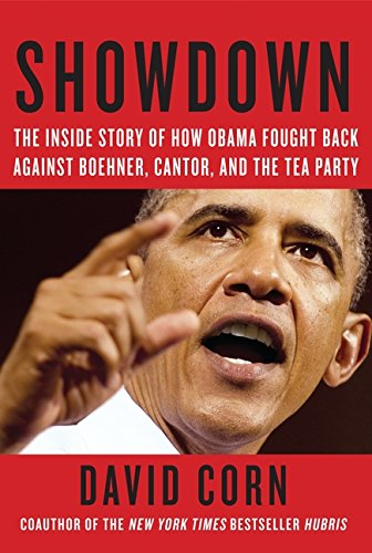 Showdown: The Inside Story of How Obama Fought Back Against Boehner, Cantor, and the Tea Party pdf epub