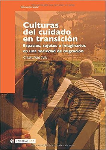 Culturas del cuidado en transición: Espacios, sujetos e