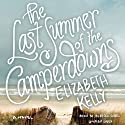 The Last Summer of the Camperdowns Audiobook by Elizabeth Kelly Narrated by Rebecca Gibel
