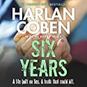 Six Years Audiobook by Harlan Coben Narrated by Kerry Shale