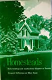 img - for Homesteads: Early Buildings and Families from Kingston to Toronto book / textbook / text book