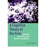 img - for [(A Cognitive Theory of the Firm: Learning, Governance and Dynamic Capabilities )] [Author: Bart Nooteboom] [May-2009] book / textbook / text book
