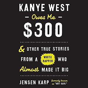 Kanye West Owes Me $300 Audiobook