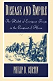 Book cover for Disease and Empire: The Health of European Troops in the Conquest of Africa