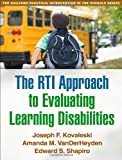 The RTI Approach to Evaluating Learning Disabilities, Kovaleski, Joseph F. and VanDerHeyden, Amanda M., 1462511546