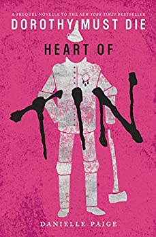 Heart of Tin (Dorothy Must Die Book 4) by [Paige, Danielle]