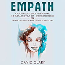 Empath: A Psychologist's Guide to Developing and Embracing Your Gift: Empath Healing, Book 3 Audiobook by David Clark Narrated by Heather Kae Smith