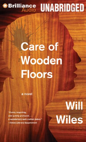 Care of Wooden Floors: A Novel by Brilliance Audio