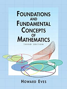 foundations and fundamental concepts of mathematics dover