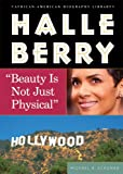 "Halle Berry: ""Beauty Is Not Just Physical"" (African-American Biographies (Enslow))"