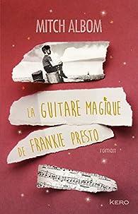La guitare magique de Frankie Presto par Mitch Albom