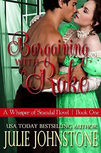 Bargaining With a Rake (A Whisper Of Scandal Novel Book 1)
