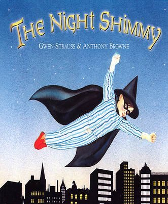([(The Night Shimmy)] [Author: Anthony Browne] published on (August, 2003) )