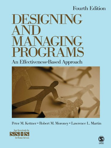 Designing and Managing Programs: An Effectiveness-Based Approach (SAGE Sourcebooks for the Human Services) Pdf