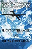 Flight of the Angel and the Wrath of Chang, Ken Carpenter, 1479268240