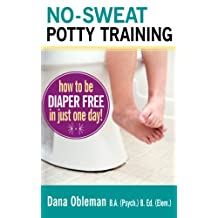 No-Sweat Potty Training: How To Be Diaper-Free In Just One Day!