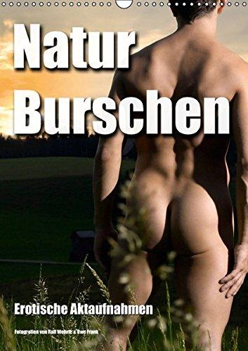 Naturburschen (Wandkalender 2017 DIN A3 hoch): Erotische Aktaufnahmen (Monatskalender, 14 Seiten) (CALVENDO Menschen)