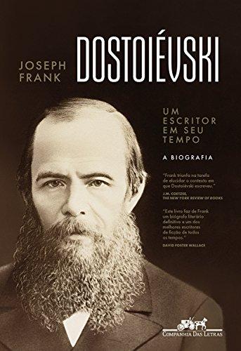 Dostoiévski: Um escritor em seu tempo
