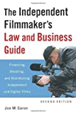 The Independent Filmmaker's Law and Business Guide: Financing, Shooting, and Distributing Independent and Digital Films 2nd , Seco edition by Garon, Jon M. (2009) Paperback