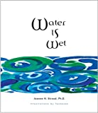 img - for Water is Wet book / textbook / text book