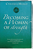 Becoming a Woman of Strength: The eyes of the LORD search the whole earth in order to strengthen those whose hearts are fully committed to him. 2 Chronicles 16:9 (Becoming a Woman of . . .)