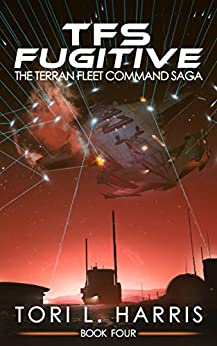 TFS Fugitive: The Terran Fleet Command Saga - Book 4 by [Harris, Tori]