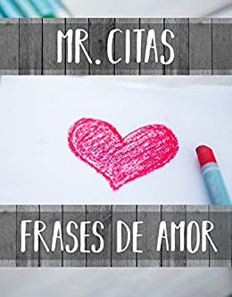100 Frases De Amor Spanish Edition Kindle Edition By Mr
