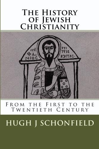 The History of Jewish Christianity: From the First to the Twentieth Century
