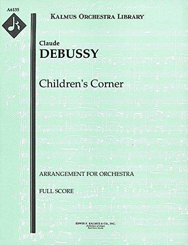 Children's Corner (Arrangement for orchestra): Full Score [A6135] by E.F.Kalmus