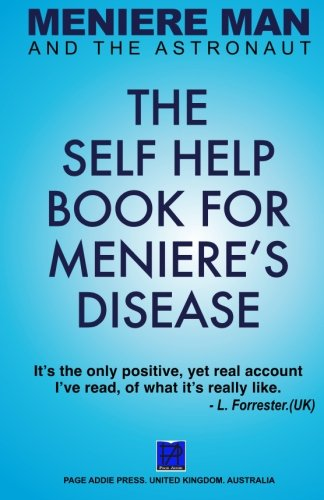 Meniere Man And The Astronaut. The Self Help Book For Meniere's Disease