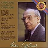 Copland Conducts Copland: Appalachian Spring / Old American Songs / Rodeo / Fanfare for the Common Man