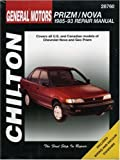 Chevrolet Prizm and Nova, 1985-93 (Chilton Total Car Care Series Manuals)