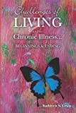 Challenges of LIVING with Chronic Illness ... Beginnings and Endings, Kathleen Lewis, 1492323977