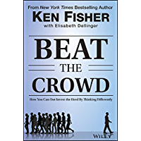 Beat the Crowd: How You Can Out-Invest the Herd by Thinking Differently (Fisher Investments Press) (English Edition)