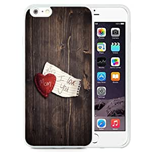 Fashionable Custom Designed iPhone 6 Plus 5.5 Inch Phone Case With I Love You Mom Mother Day_White Phone Case