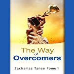 The Way of Overcomers: The Christian Way, Book 11 | Zacharias Tanee Fomum