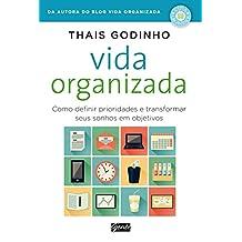 Vida organizada: Como definir prioridades e transformar seus sonhos em objetivos (Portuguese Edition)