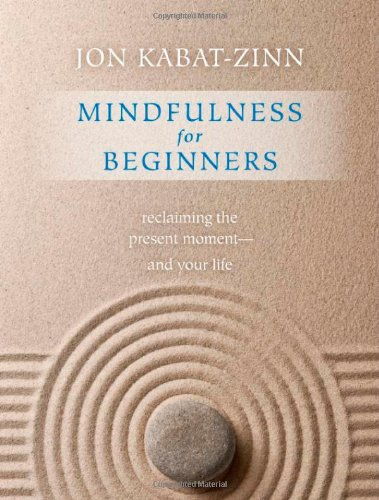 Mindfulness for Beginners: Reclaiming the Present Moment―and Your Life