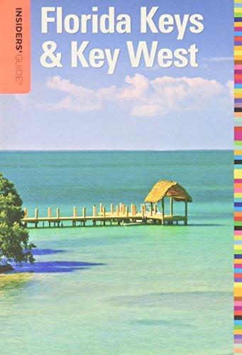 Insiders' Guide® to Florida Keys & Key West (Insiders' Guide Series) (Insiders Guide To Florida Keys & Key West)