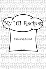 My 101 Recipes: A Cooking Journal (My Journals) (Volume 2) Paperback