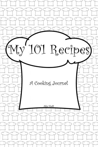My 101 Recipes: A Cooking Journal (My Journals) (Volume 2)