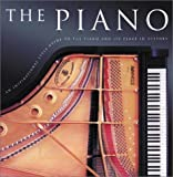 The Piano: An Inspirational Guide to the Piano and Its Place in History by John-Paul Williams (2002-09-01)