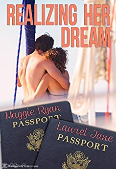 Realizing Her Dream by [Ryan, Maggie, Jane, Laurel]