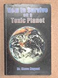 How to Survive on a Toxic Planet, Steve Nugent, 0975585703