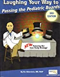img - for Laughing Your Way to Passing the Pediatric Boards book / textbook / text book