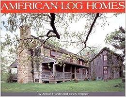 Book American Log Homes by Arthur Thiede (2000-11-22)
