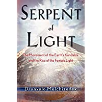 Image for Serpent of Light: Beyond 2012 - The Movement of the Earth's Kundalini and the Rise of the Female Light, 1949 to 2013
