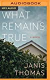 img - for What Remains True: A Novel book / textbook / text book